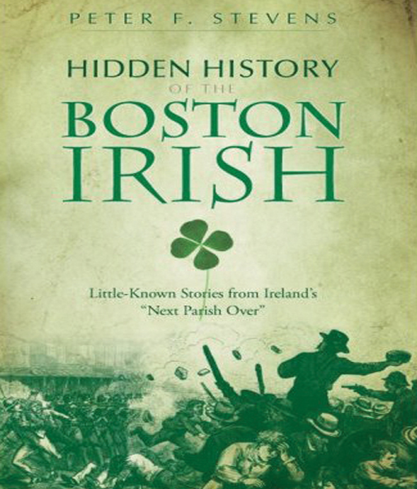 Hidden History of Boston Irish