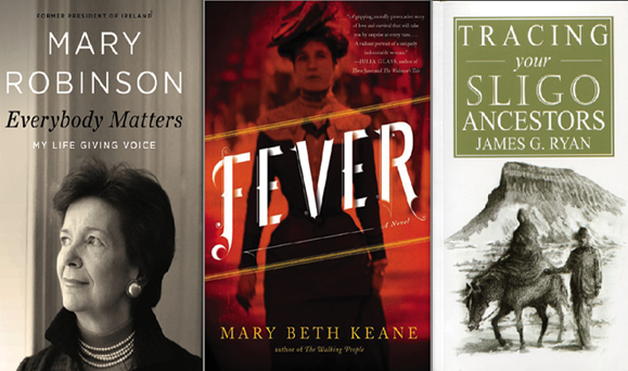 Everybody Matters by Mary Robinson, Fever by Mary Beth Keane, Tracing Your Sligo Ancestors by James Ryan.