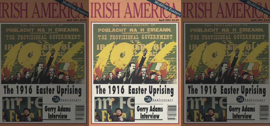 The April 1991 Easter Rising 75th Anniversary Issue of Irish America is now online.