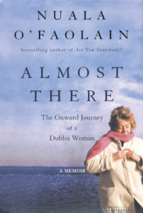 Almost There by Nuala O'Faolain.