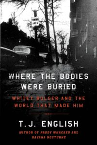 Where the Bodies Are Buried: Whitey Bulger and the World That Made Him. (William Morrow / 448p / $28.99)