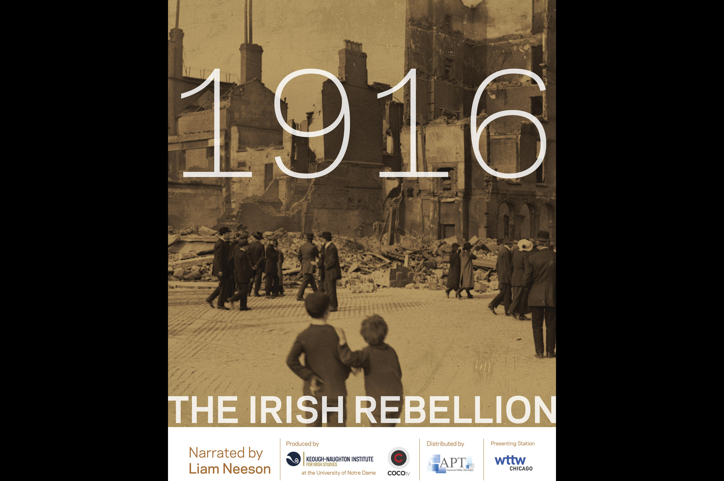 Poster for the  documentary, 1916: The Irish Rebellion, produced by The Keough-Naughton Institute for Irish Studies at Notre Dame.
