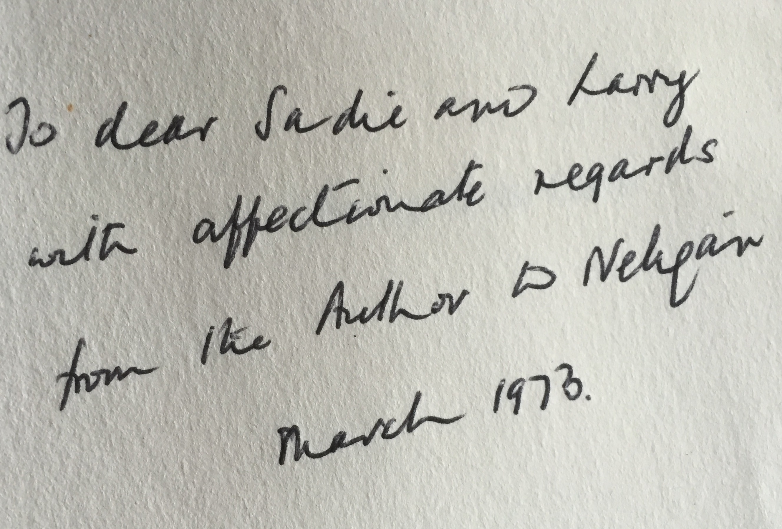 A note showing Nelligan's handwring reads: To dear Sadie and Larry with affectionate regards from the Author D Neligan. March 1973.