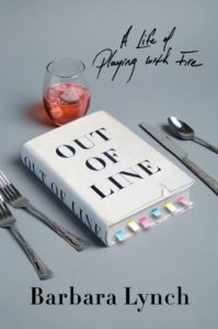 Barbara Lynch's Out of Line (Atria) was published this April.