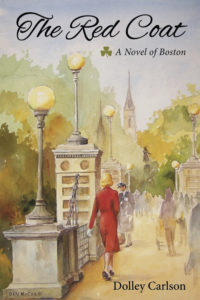The Red Coat: A Novel of Boston by Dolley Carlson.