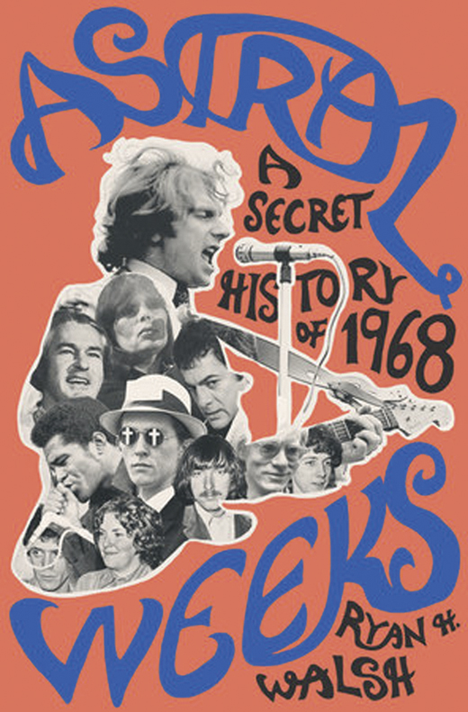 <em>Cover of Ryan Walsh's </em>Astral Weeks: A Secret History of 1968.