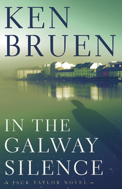 In the Galway Silence <em>by Ken Bruen.</em>