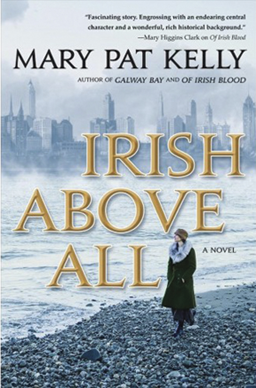 Irish Above All <em>by Mary Pat Kelly.</em>