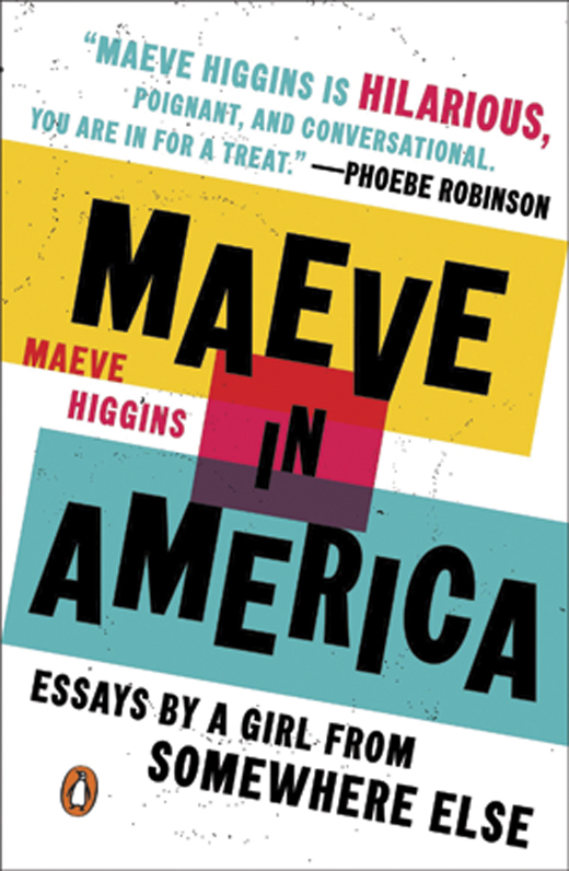 Maeve in America <em>by Maeve Higgins.</em>