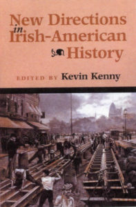 New Directions in Irish American History.