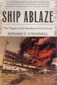 Ship Ablaze- The Tragedy of the Steamboat General Slocum.